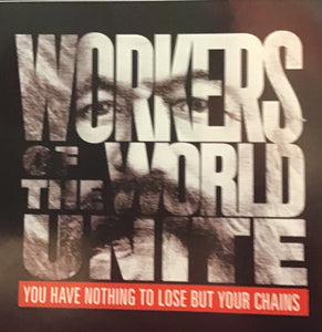 Sticker -Workers of the World Unite You Have Nothing to Lose but Your Chains