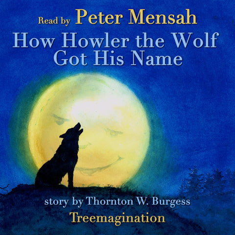 How Howler the Wolf Got His Name read by Peter Mensah (AudioBook) (Runtime: 11:16)