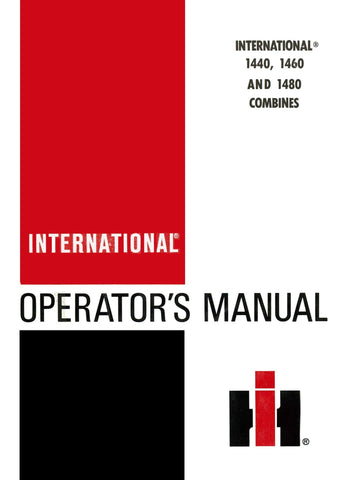 INTERNATIONAL 1440, 1460 AND 1480 COMBINES - Operator's Manual - Ag Manuals - A Provider of Digital Farm Manuals - 1