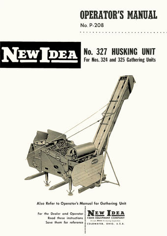 New Idea No. 327 Husking Unit - Operator's Manual - Ag Manuals - A Provider of Digital Farm Manuals - 1