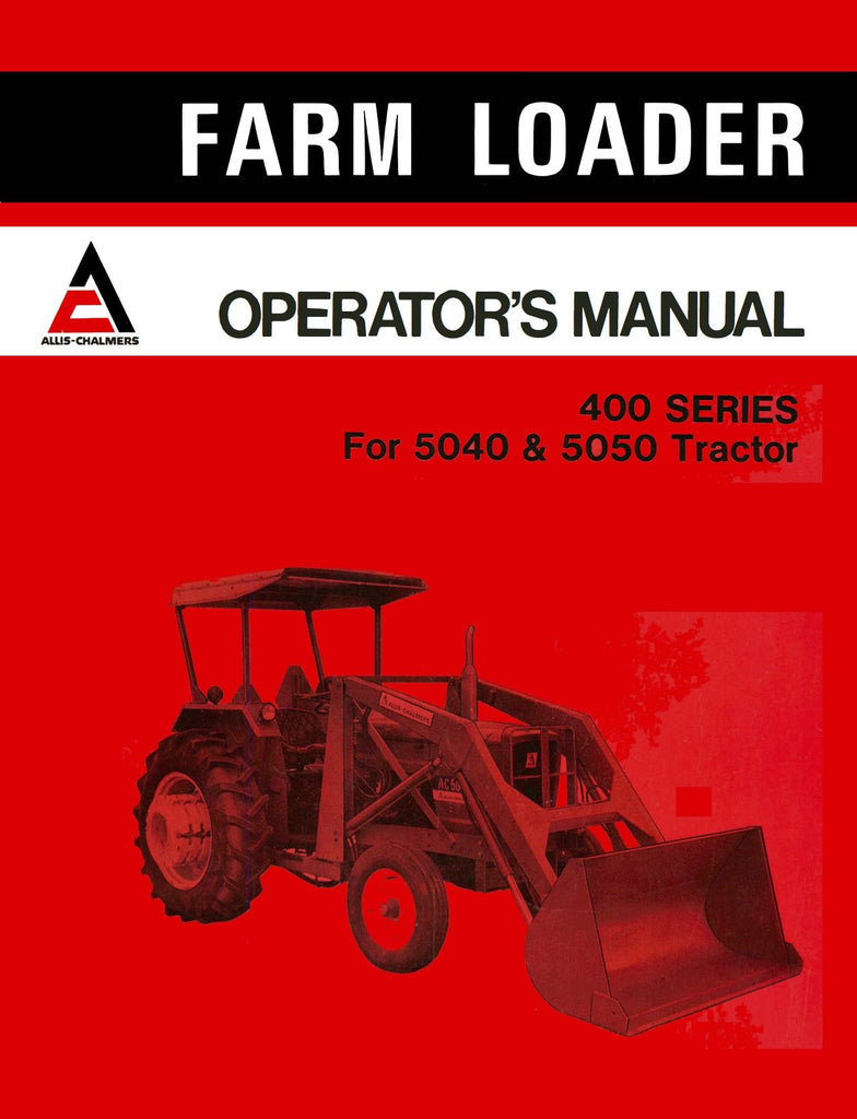 allis-chalmers 400 series farm loader - operator's manual - ag manuals - a  provider