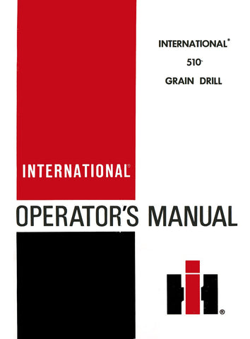 International 510 Grain Drill - Operator's Manual - Ag Manuals - A Provider of Digital Farm Manuals - 1