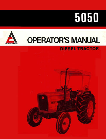 Allis-Chalmers 5050 Diesel Tractor - Operator's Manual - Ag Manuals - A Provider of Digital Farm Manuals - 1