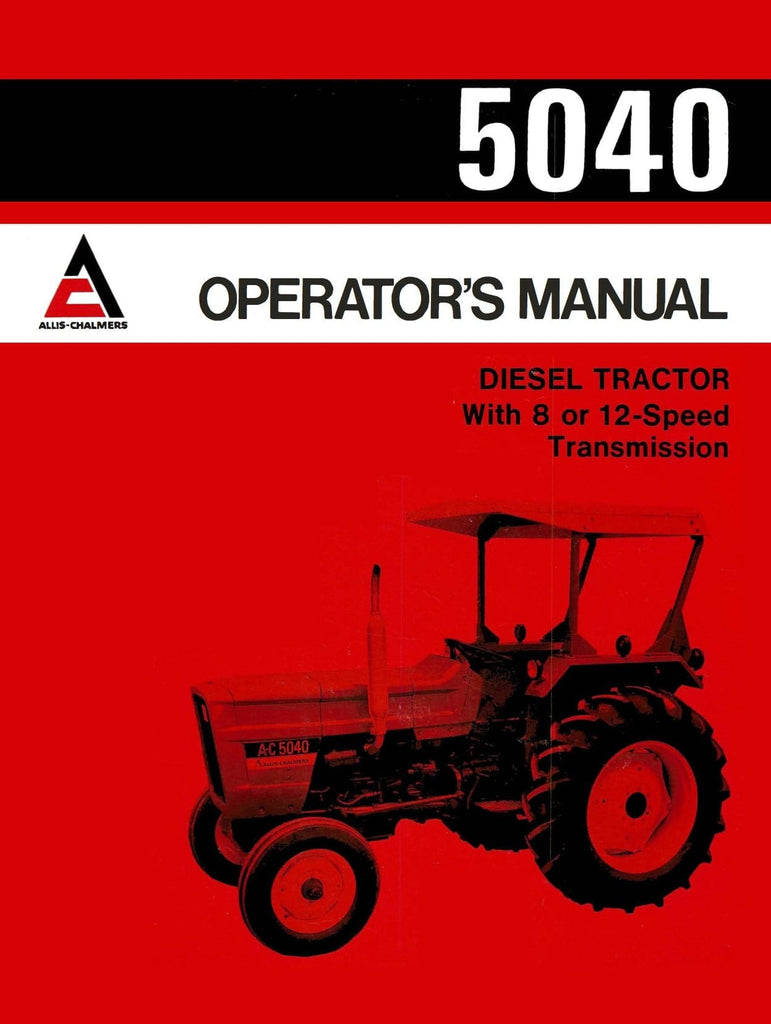 Allis-Chalmers 5040 Diesel Tractor - Operator's Manual - Ag Manuals - A  Provider of