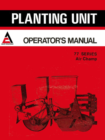 Allis-Chalmers 77 Series Air Champ Planting Units - Operator's Manual
