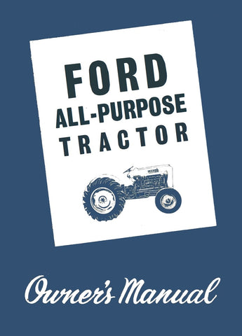 Ford 2000 and 4000 Series All PurposeTractor - Operator's Manual - Ag Manuals - A Provider of Digital Farm Manuals - 1