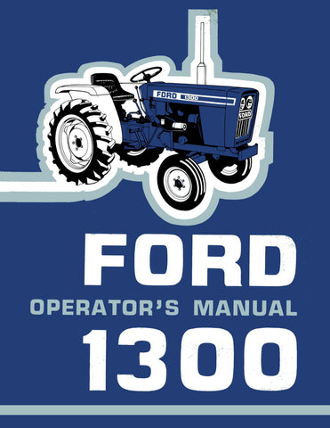 Ford 1300 Tractor - Operator's Manual - Ag Manuals - A Provider of Digital Farm Manuals - 1