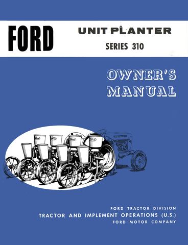 Ford Unit Planter Series 310 - Owner's Manual - Ag Manuals - A Provider of Digital Farm Manuals - 1