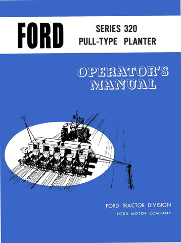 Ford Series 320 Pull-Type Planter - Operator's Manual - Ag Manuals - A Provider of Digital Farm Manuals - 1