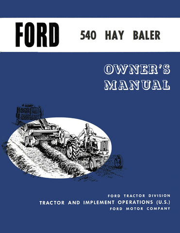 Ford 540 Hay Baler - Operator's Manual - Ag Manuals - A Provider of Digital Farm Manuals - 1