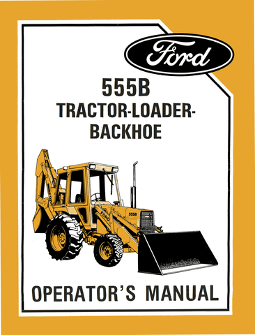 ford 555b tractor loader backhoe operator s manual rh agmanuals com 555B Ford Alternator Ford 555B Fuel Injector