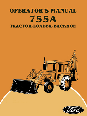 Ford 755A Tractor-Loader-Backhoe - Operator's Manual - Ag Manuals - A Provider of Digital Farm Manuals - 1