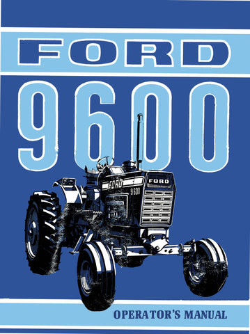 Ford 9600 Tractor - Operator's Manual - Ag Manuals - A Provider of Digital Farm Manuals - 1