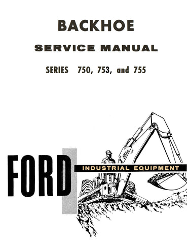 Ford Industrial Series 750, 753 and 755 Backhoe - Service Manual - Ag Manuals - A Provider of Digital Farm Manuals - 1