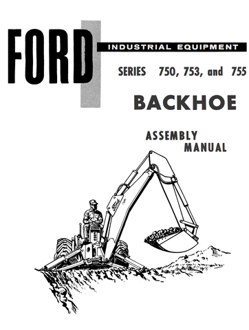 Ford Industrial 750, 753, and 755 Series Backhoe Assembly Manual - Ag Manuals - A Provider of Digital Farm Manuals - 1