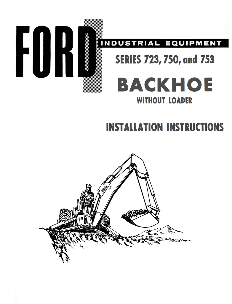 Ford Industrial 723, 750, and 753 Series Backhoe without Loader  Installation Instructions - Ag