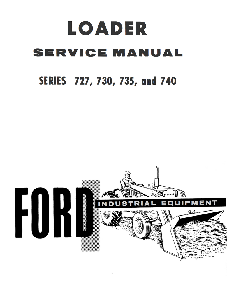 Ford Industrial 727, 730, 735, and 740 Series Loader Service Manual - Ag