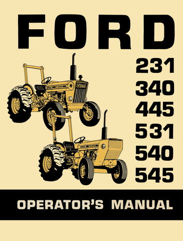 Ford 231, 340, 445, 531, 540, 545 Tractors - Operator's Manual - Ag Manuals - A Provider of Digital Farm Manuals - 1