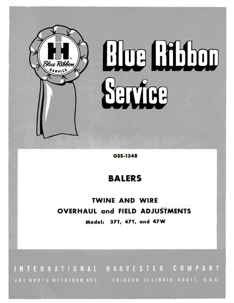 International Harvester 37T, 47T, and 47W Balers Twine and Wire Overhaul  and Field Adjustments - Service Manual