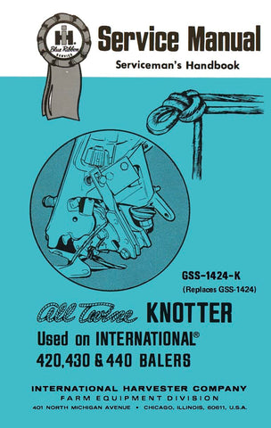 International Knotter GSS-1424-K All Twine 420,430, 440 Balers Service Manual