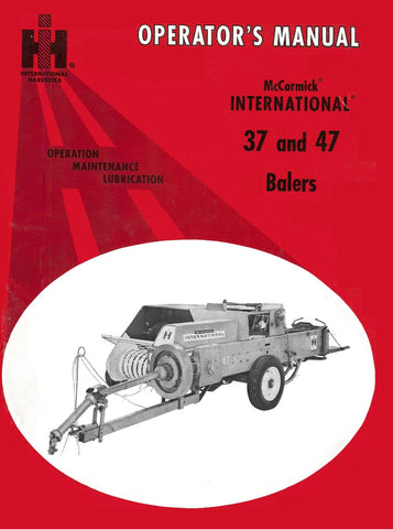 International 37 and 47 Balers - Operator's Manual - Ag Manuals - A Provider of Digital Farm Manuals - 1
