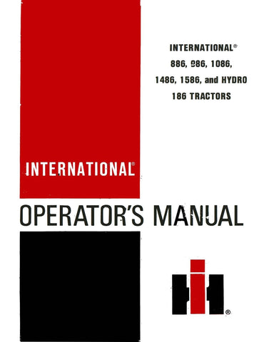 INTERNATIONAL 886, 986, 1086, 1486, 1586, and HYDRO 186 TRACTORS - Operator's Manual - Ag Manuals - A Provider of Digital Farm Manuals - 1