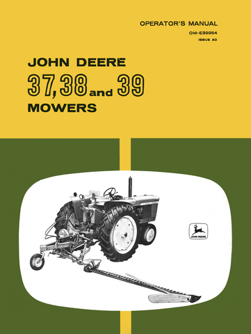 John Deere 37, 38 and 39 Mowers - Operator's Manual - Ag Manuals - A Provider of Digital Farm Manuals - 1