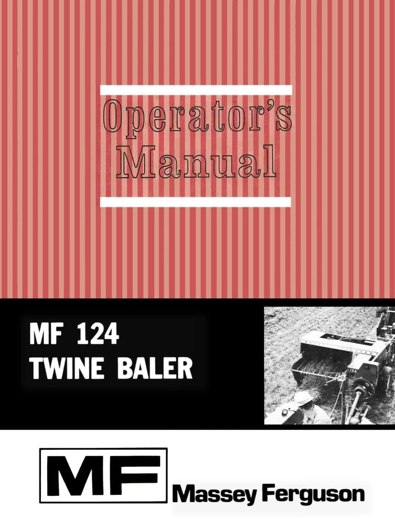 Massey Ferguson MF 124 Twine Baler - Operator's Manual - Ag Manuals - A  Provider of
