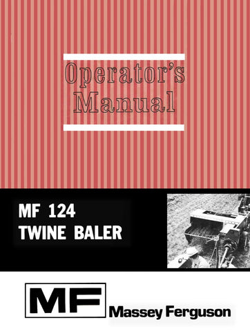 Massey Ferguson MF 124 Twine Baler - Operator's Manual - Ag Manuals - A Provider of Digital Farm Manuals - 1
