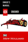 New Holland 404 Crusher - Owner's Manual - Ag Manuals - A Provider of Digital Farm Manuals - 1
