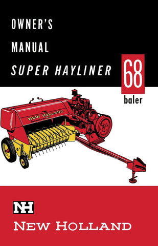 New Holland Super Hayliner 68 Baler - Owner's Manual - Ag Manuals - A Provider of Digital Farm Manuals - 1