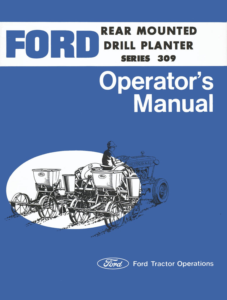 Ford 1000 Tractor Repair Manual Wiring Diagram Rear Mounted Drill Planters Series 309 Operators Ag Manuals A Provider