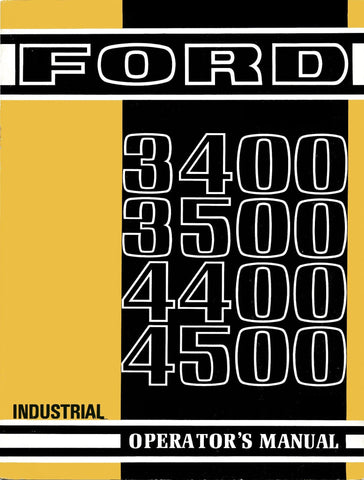 Ford 3400, 3500, 4400, 4500 Industrial Tractors - Operator's Manual - Ag Manuals - A Provider of Digital Farm Manuals - 1