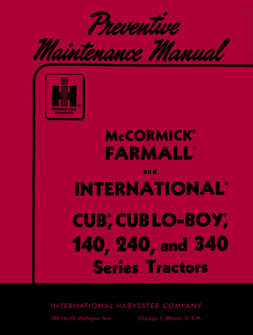 McCormick Farmall and International Cub, Cub Lo-Boy, 140, 240, and 340 Series Tractors - Preventive Maintenance Manual - Ag Manuals - A Provider of Digital Farm Manuals - 1