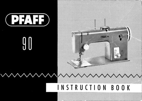 PFAFF 90 Sewing Machine - Instruction Book