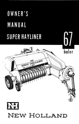 New Holland Super Hayliner 67 Baler - Owner's Manual - Ag Manuals - A Provider of Digital Farm Manuals - 1
