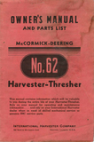 International Harvester McCormick-Deering No. 62 Harvester-Thresher - Owners's Manual and Parts List - Ag Manuals - A Provider of Digital Farm Manuals - 1