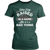 You Say Raised in a Barn Women's T-Shirt - Ag Manuals - A Provider of Digital Farm Manuals - 3