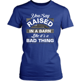 You Say Raised in a Barn Women's T-Shirt - Ag Manuals - A Provider of Digital Farm Manuals - 2