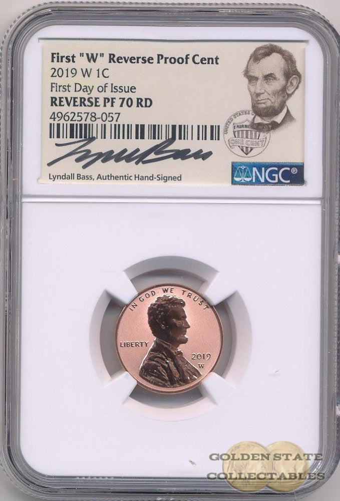 "2019 1st ""W"" Reverse Proof Lincoln Cent NGC Reverse PF70 RD First Day of Issue Lyndall Bass Signature"