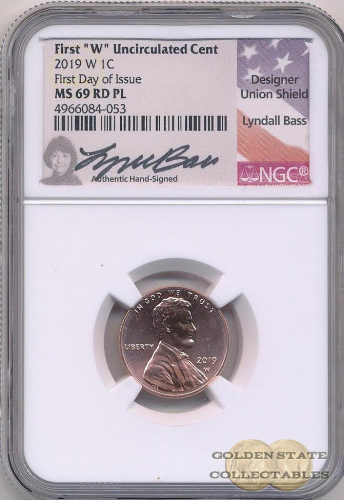 "2019 1st ""W"" Uncirculated Lincoln Cent NGC MS69 RD PL First Day of Issue Lyndall Bass Signature"