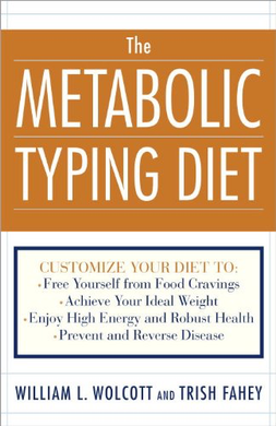 The Metabolic Typing Diet - William L. Wolcott / Trish Fahey