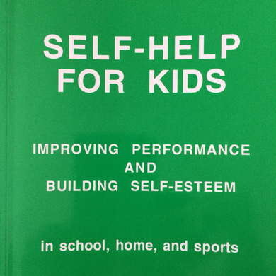 Self-Help For Kids (For Adults Too ) - A5 Booklet