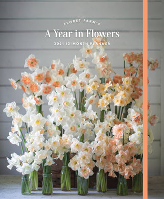 Floret Farm's A Year In Flowers - 2021, 12-Month Planner - Erin Benzakein
