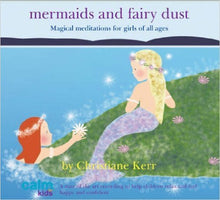 Load image into Gallery viewer, CD The Calm for Kids Series: Mermaids and Fairy Dust (Magical Meditations for girls of all ages)