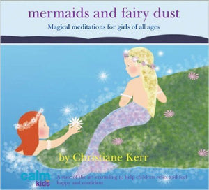 CD The Calm for Kids Series: Mermaids and Fairy Dust (Magical Meditations for girls of all ages)