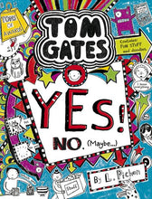 Load image into Gallery viewer, TOM GATES - Book 8: Yes! No (maybe)  - Liz Pichon