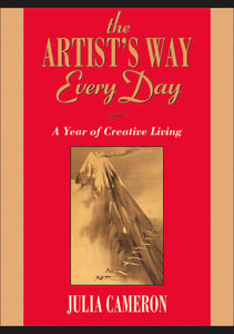 The Artist's Way Every Day - Julia Cameron