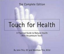 Load image into Gallery viewer, Touch for Health Manual - The Complete Edition - John & Matthew Thie
