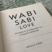 Load image into Gallery viewer, Wabi Sabi Love by Arielle Ford